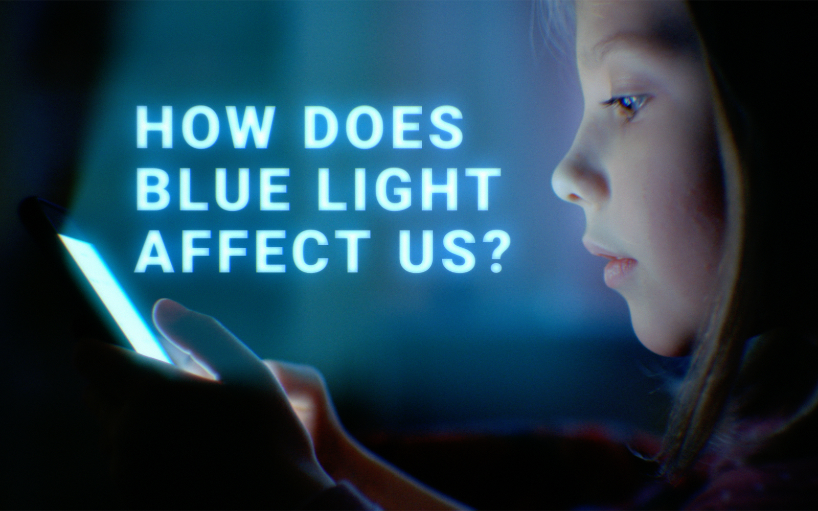 Exposure to artificial blue light – Expert Reaction